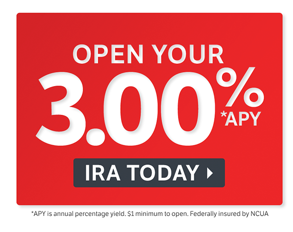 Open Your 3.00% *APY IRA Today